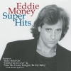 Eddie Money - Super Hits (1997)
