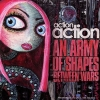Action Action - An Army Of Shapes Between Wars (2006)