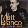 Matt Bianco - World Go Round (1998)