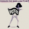 Pizzicato Five - Made In USA (1994)