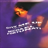 MICHAEL FORTUNATI - Give Me Up (1987)