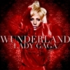 Lady Gaga - Wonderland