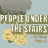 People Under The Stairs - ...Or Stay Tuned (2003)