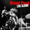 Grand Funk Railroad - Live Album (2002)