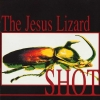 The Jesus Lizard - Shot (1996)