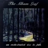 The Album Leaf - An Orchestrated Rise To Fall (1999)