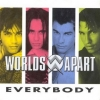 Worlds Apart - Everybody (Single)