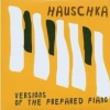 Hauschka - Versions Of The Prepared Piano (2007)