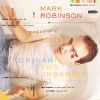 Mark Robinson - Origami And Urbanism (2003)