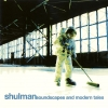 Shulman - Soundscapes And Modern Tales (2002)