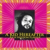 A Kid Hereafter - Rich Freedom Flavour (2007)