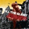 Kill The Client - Escalation Of Hostility (2005)