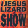 The Jesus Lizard - Show (1994)