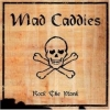 MAD CADDIES - Rock The Plank (2001)