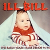 Ill Bill - The Early Years: Rare Demos ´91-´94 (2003)