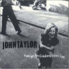 John Taylor - Feelings Are Good And Other Lies (1996)
