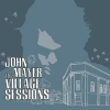 john mayer - The Village Sessions (2006)