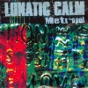 Lunatic Calm - Metropol (1998)