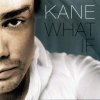Kane - What If (2003)