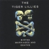 Tiger Lillies - Births Marriages And Deaths