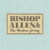 Bishop Allen - Bishop Allen & The Broken String (2007)