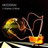 Moogwai - 5 Wishes & More (2005)