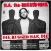 R.A. the Rugged Man - Die, Rugged Man, Die (2004)