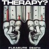 Therapy? - Pleasure Death