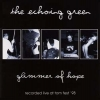 The Echoing Green - Glimmer Of Hope - Recorded Live At TOM Fest '98 (1999)