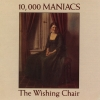 10,000 Maniacs - The Wishing Chair (1985)