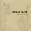 Norfolk & Western - If You Were Born Overseas (2005)