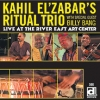 Kahil El'Zabar's Ritual Trio - Live At The River East Arts Center (2005)