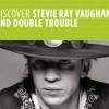 Stevie Ray Vaughan And Double Trouble - Discover Stevie Ray Vaughan And Double Trouble (2007)
