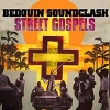 Bedouin Soundclash - Street Gospels (2007)
