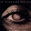 In Slaughter Natives - Purgate My Stain (1996)
