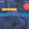 Gare Du Nord - Kind Of Cool (2002)