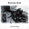 Neutrale Erde - Intoxication (single) (2007)