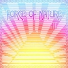 Force Of Nature - III (2006)