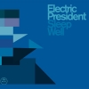 Electric President - Sleep Well (2008)