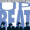 Fred Frith Guitar Quartet - Upbeat (1998)