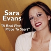 Sara Evans - A Real Fine Place To Start (2005)