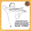 Isaac Stern - Humoresque - Favorite Violin Encores [Expanded Edition] (1998)