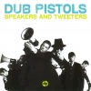 Dub Pistols - Speakers And Tweeters (2007)