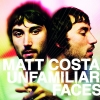Matt Costa - Unfamiliar Faces (2008)