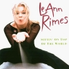 LeAnn Rimes - Sittin' On Top Of The World (1998)