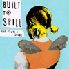 Built to Spill - Keep It Like A Secret (1999)