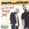 Beats And Styles - We're Not Ready Yet (2004)