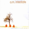 A.M. Interstate - A.M. Interstate (2006)