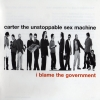 Carter the Unstoppable Sex Machine - I Blame The Government (1998)