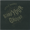 Little Barrie - Stand Your Ground (2006)